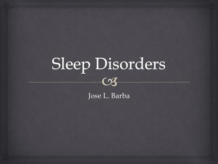 Jose L. Barba.   Sleep disorders are problems with trying to fall asleep, staying asleep or sleeping too much. Sleep disorders cause abnormal behavior.