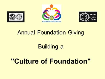 Annual Foundation Giving Building a Culture of Foundation