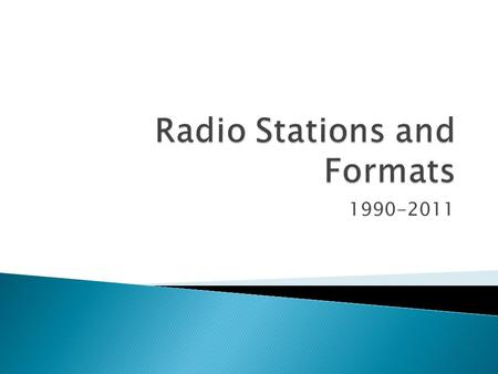1990-2011.  1990: 10,621  2000: 13,307  2009: 14,661  AM and FM stations only, not including Internet streaming or HD radio broadcasts  Overall total.