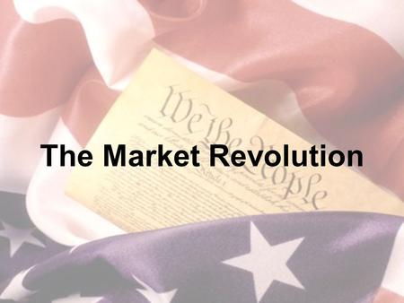 The Market Revolution. Specialization Mid-1800s –Farmers changed from self- sufficiency to specialization –Raised 1 or 2 cash crops, bought household.