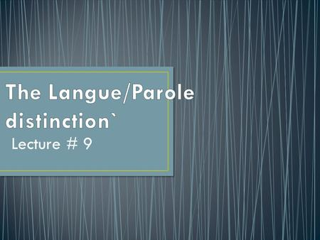 The Langue/Parole distinction`