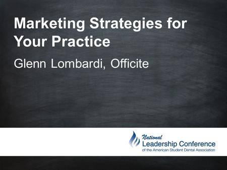 Marketing Strategies for Your Practice Glenn Lombardi, Officite.