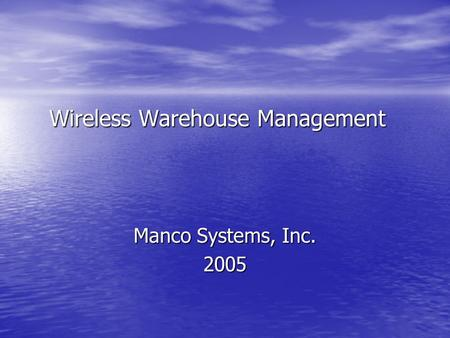 Wireless Warehouse Management Manco Systems, Inc. 2005.