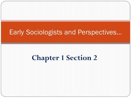 Early Sociologists and Perspectives…
