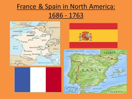 France & Spain in North America: