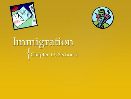 Immigration Chapter 13, Section 1.