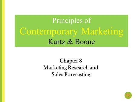 Chapter 8 Marketing Research and Sales Forecasting
