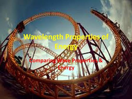 Wavelength Properties of Energy