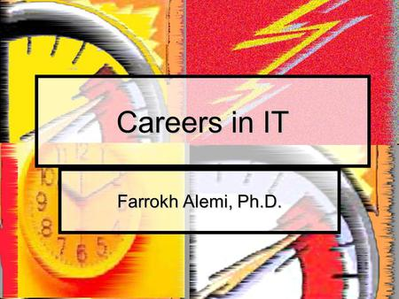 Careers in IT Farrokh Alemi, Ph.D.. Course on Project Management Credit.