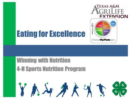 Eating for Excellence Winning with Nutrition 4-H Sports Nutrition Program.