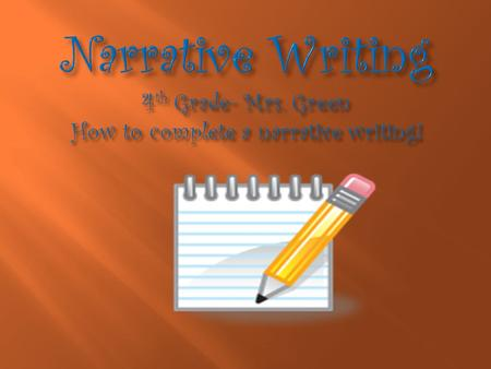 A well written narrative writing is like an exhilarating rollercoaster!