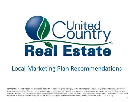 Local Marketing Plan Recommendations Confidential: The information and ideas contained in these marketing plans are highly confidential and are intended.