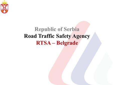 Republic of Serbia Road Traffic Safety Agency RTSA – Belgrade.