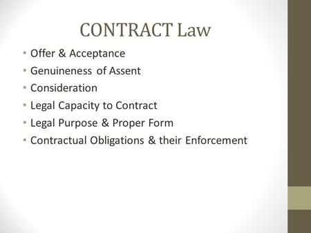 CONTRACT Law Offer & Acceptance Genuineness of Assent Consideration
