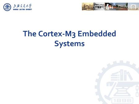 The Cortex-M3 Embedded Systems. Chapter 1, 2, and 3 in the reference book.