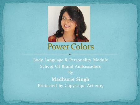 Body Language & Personality Module School Of Brand Ambassadors By Madhurie Singh Protected by Copyscape Act 2015.