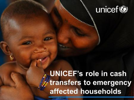UNICEF's role in cash transfers to emergency affected households.