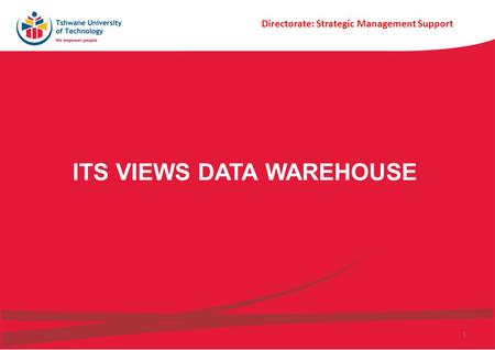 Faculty of Department of 1 Faculty of Engineering and the Built Environment Department of Mechanical Engineering ITS VIEWS DATA WAREHOUSE Directorate: