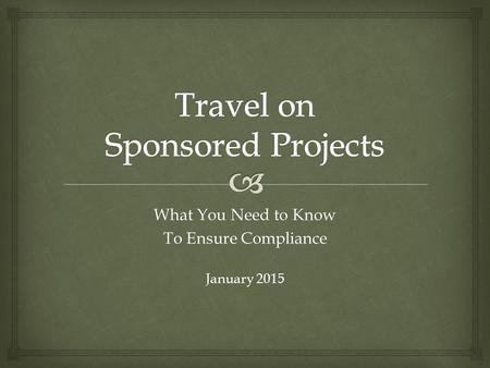 What You Need to Know To Ensure Compliance January 2015.