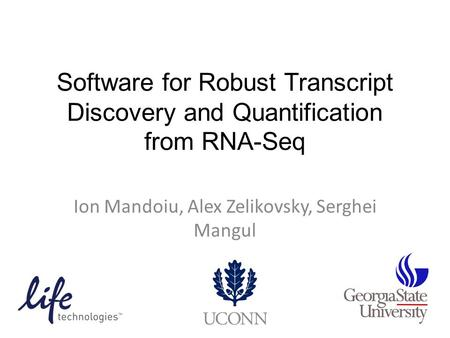 Software for Robust Transcript Discovery and Quantification from RNA-Seq Ion Mandoiu, Alex Zelikovsky, Serghei Mangul.