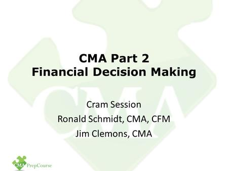 CMA Part 2 <strong>Financial</strong> Decision Making