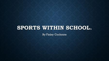 SPORTS WITHIN SCHOOL. By Finley Cochrane. GYMNASTICS On Monday mornings and afternoons Mrs Tuddenham, a former P.E teacher from Garibaldi, comes down.