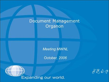 Meeting MWNL October, 2006 Document Management Organon ABCD.