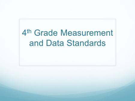 4th Grade Measurement and Data Standards