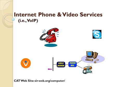 Internet Phone & <strong>Video</strong> Services