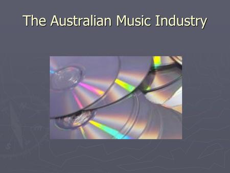 The Australian Music Industry. Australian musicians and songwriters talk about the realities of life in the industry.