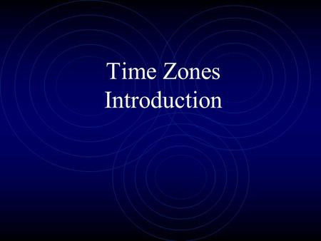 Time Zones Introduction