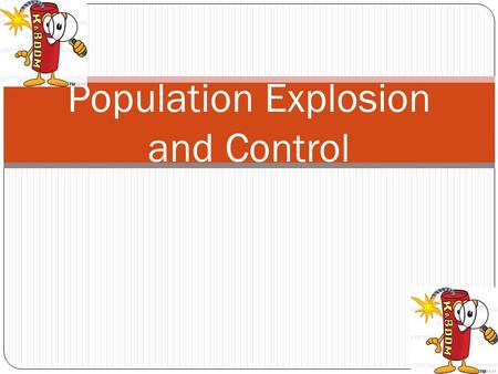 Population Explosion and Control. The Population Explosion Countries shift into post-transition as they experience the benefits of economic and social.