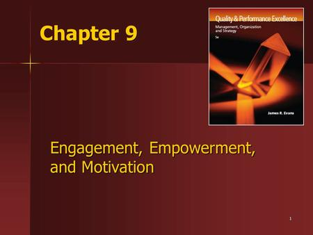Engagement, Empowerment, and Motivation