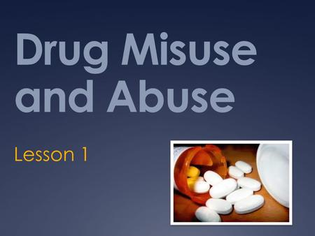 Drug Misuse and Abuse Lesson 1. Drug Use  There is a difference between drugs and medicines.  Drugs - a substance other than food that changes the structure.