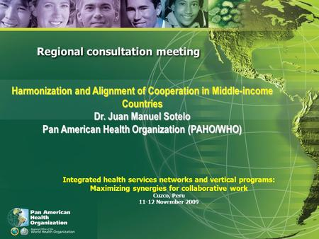 WORLD CRISIS : Its impact on health cooperation External relations, mobilization of resources, and partnerships Regional consultation meeting Harmonization.