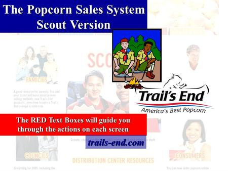 The RED Text Boxes will guide you through the actions on each screen The Popcorn Sales System Scout Version trails-end.com.