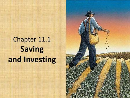 Chapter 11.1 Saving and Investing