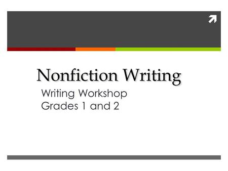  Nonfiction Writing Writing Workshop Grades 1 and 2.