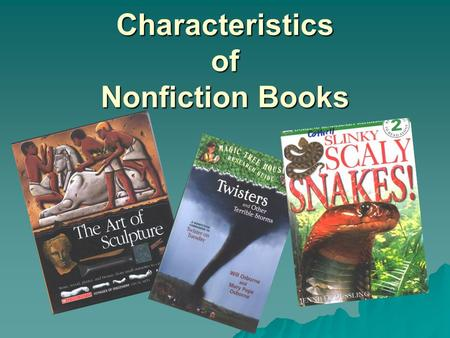 Characteristics of Nonfiction Books