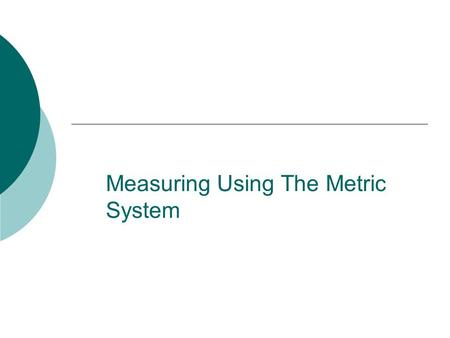 Measuring Using The Metric System