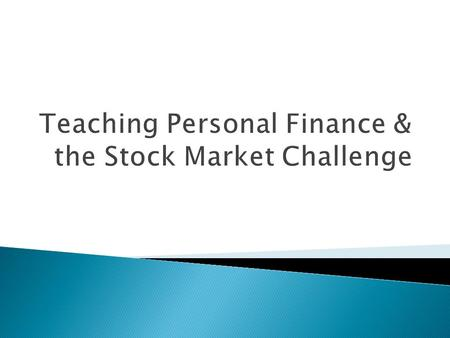  Introduction (Scary details)  Part I: Introduction to Stock Market Challenge (Brett) 4:30 to 5:15  Part II: What is Financial Literacy (Bill) 5:15.