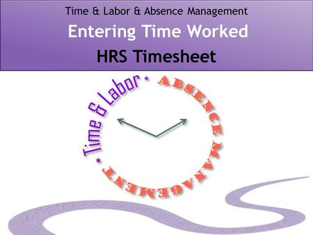 Time & Labor & Absence Management Entering Time Worked HRS Timesheet.