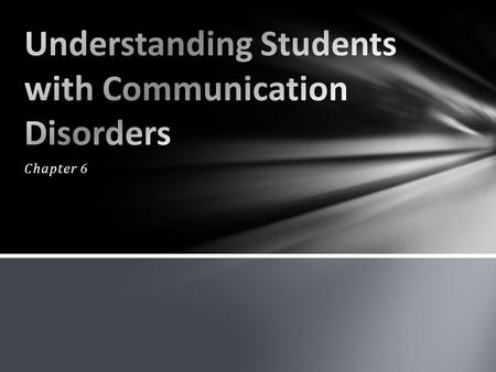 Chapter 6. Speech Disorder- difficulty producing sounds & the disorders of voice quality. As well as fluency (aka stuttering) Language Disorder- difficulty.