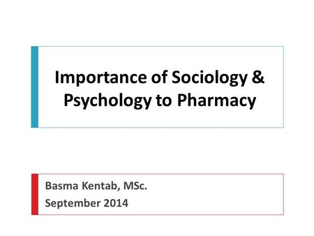 Importance of Sociology & Psychology to Pharmacy