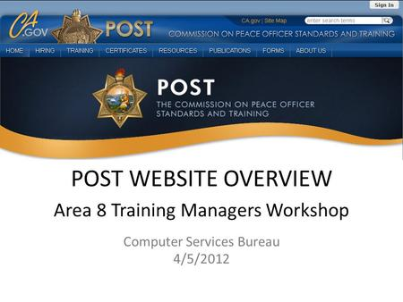 POST WEBSITE OVERVIEW Area 8 Training Managers Workshop Computer Services Bureau 4/5/2012.