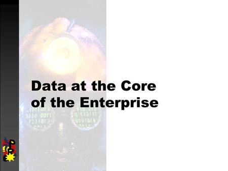 Data at the Core of the Enterprise. Objectives  Define of database systems  Introduce data modeling and SQL  Discuss emerging requirements of database.