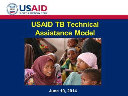USAID TB Technical Assistance Model June 19, 2014.