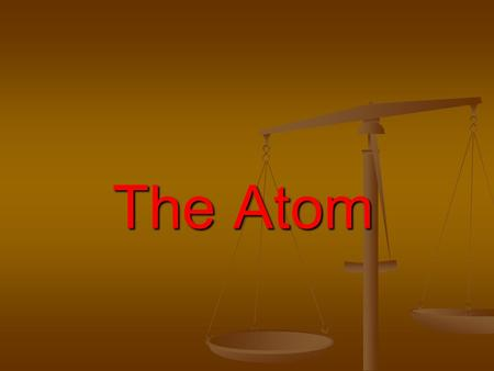 The Atom. The atom has three parts: 1) P rotons 2) N eutrons 3) E lectrons.