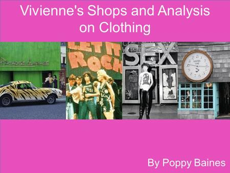 Vivienne's Shops and Analysis on Clothing By Poppy Baines.