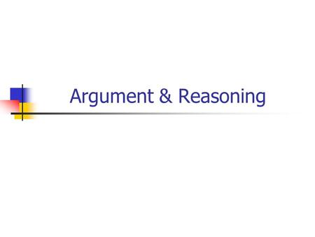 Argument & Reasoning.